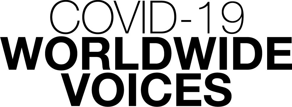 Covid-19 Worldwide Voices